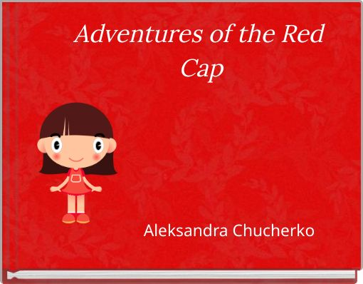 Adventures of the Red Cap