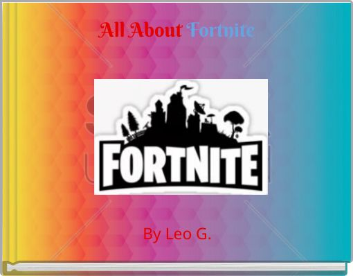 All About Fortnite