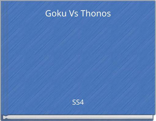 Goku Vs Thonos