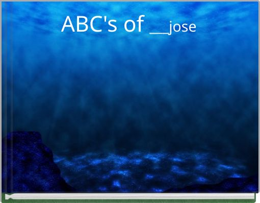 ABC's of ___jose