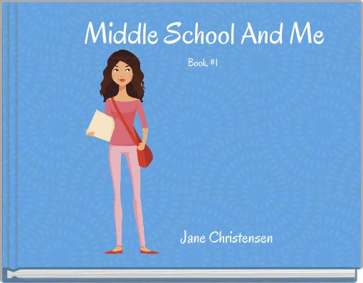 Middle School And Me Book #1