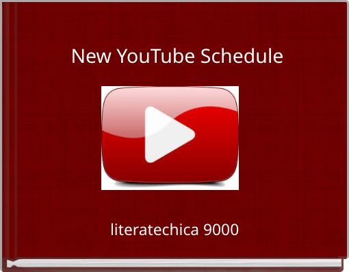 New YouTube Schedule