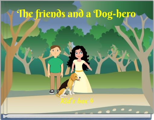 The friends and a Dog-hero