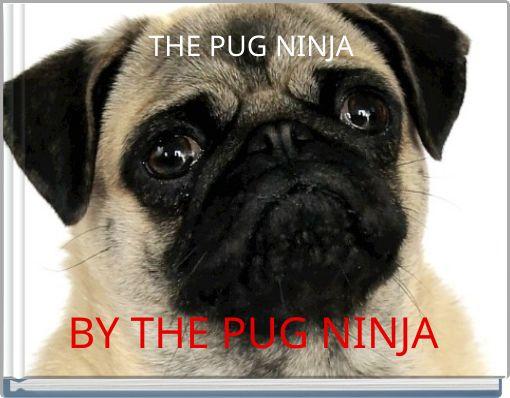 THE PUG NINJA