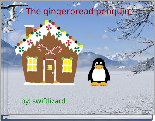 The gingerbread penguin