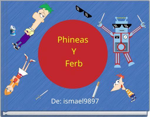 Phineas YFerb