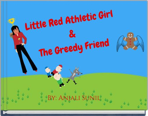 Little Red Athletic Girl &The Greedy Friend