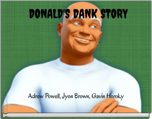 DONALD'S DANK STORY