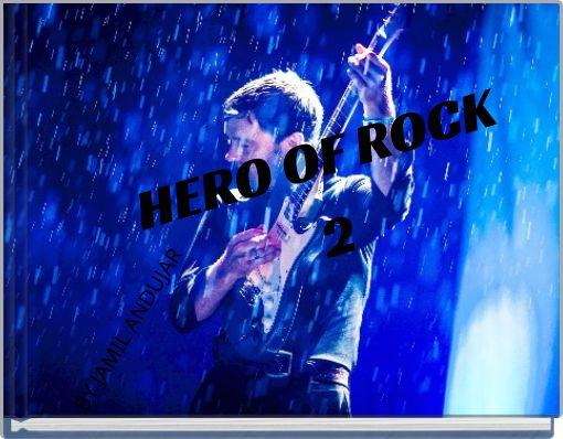 HERO OF ROCK2