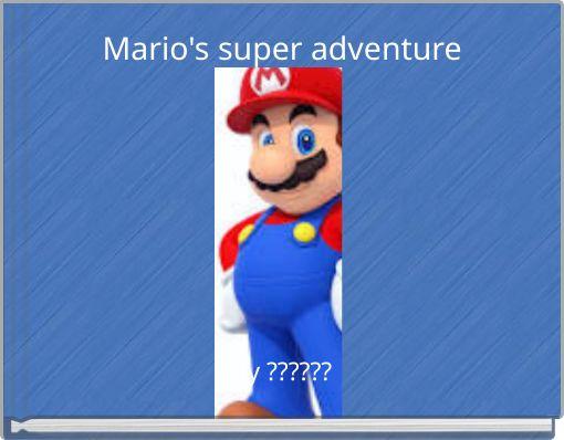 Mario's super adventure