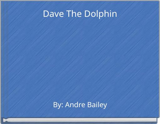 Dave The Dolphin