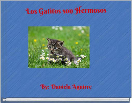 Los Gatitos son Hermosos
