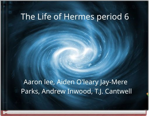 The Life of Hermes period 6
