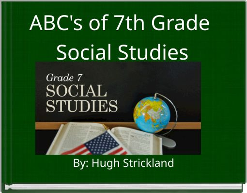ABC's of 7th Grade Social Studies