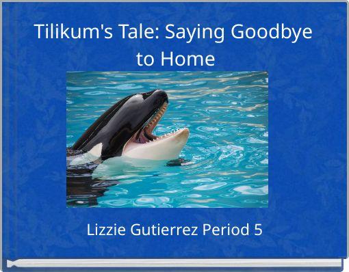 Tilikum's Tale: Saying Goodbye to Home