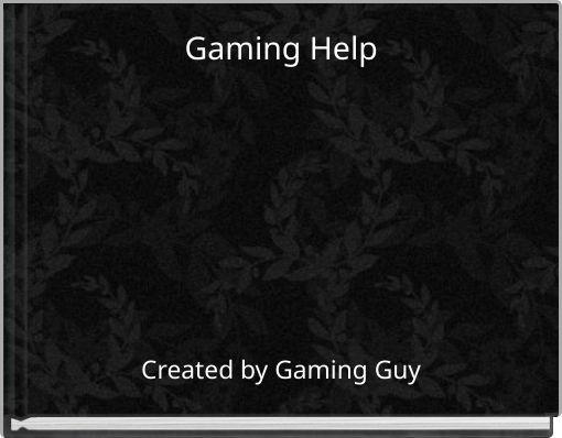 Gaming Help