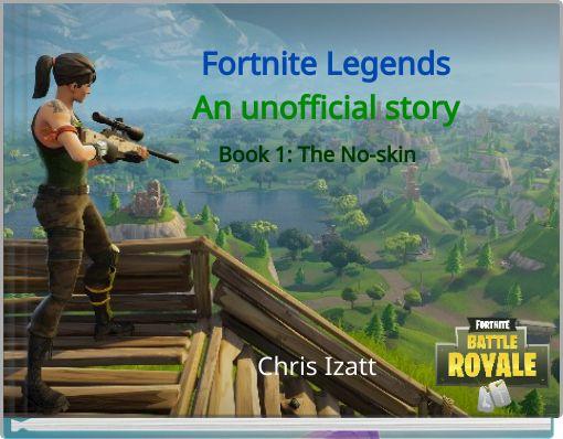 Fortnite LegendsAn  unofficial story