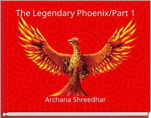 The Legendary Phoenix/Part 1