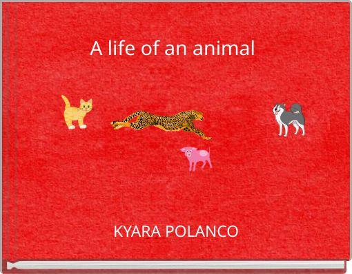 A life of an animal