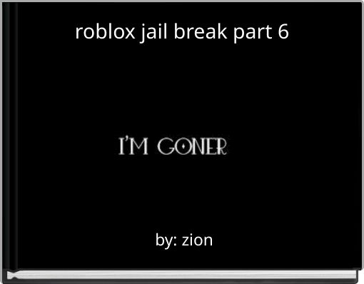 roblox jail break part 6