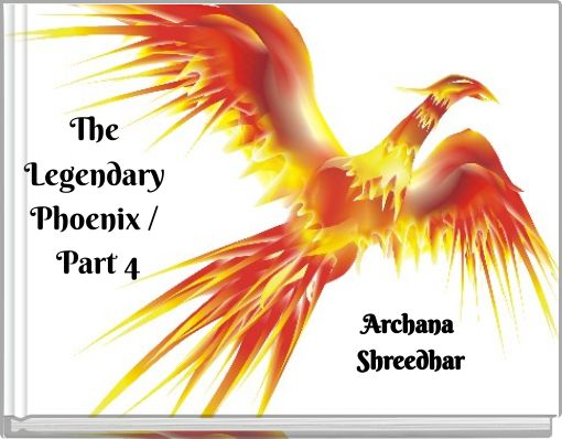 The Legendary Phoenix / Part 4