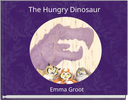 The Hungry Dinosaur