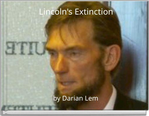 Lincoln's Extinction