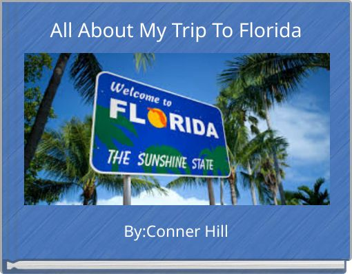 All About My Trip To Florida