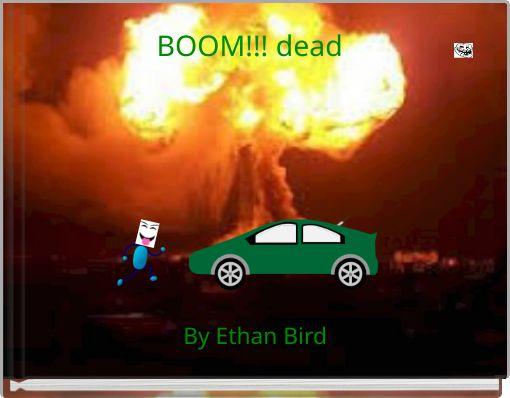 BOOM!!! dead