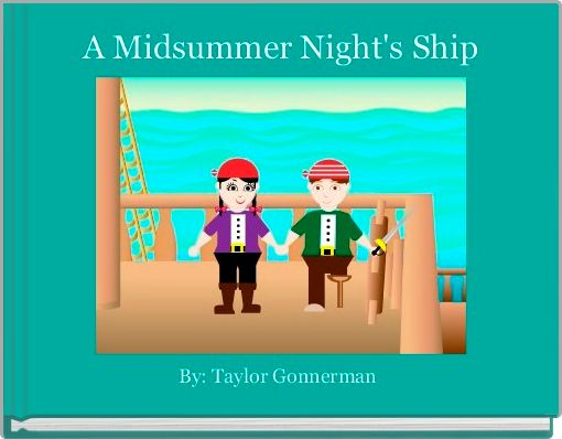 A Midsummer Night's Ship