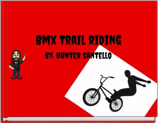 Bmx Trail ridingby: hunter santello