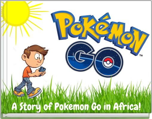 A Story of Pokemon Go in Africa!