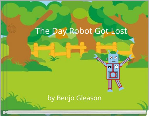 The Day Robot Got Lost