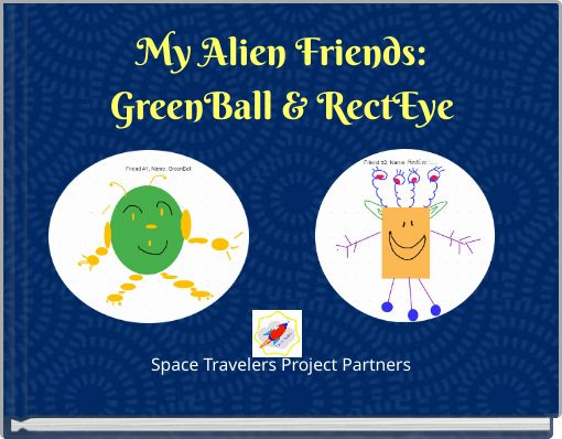 My Alien Friends:GreenBall & RectEye