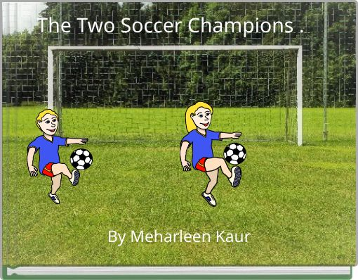 The Two Soccer Champions .