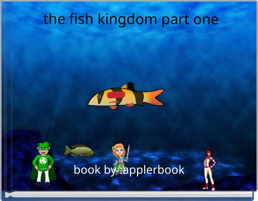 the fish kingdom part one