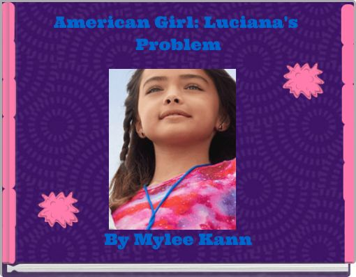 American Girl: Luciana's Problem