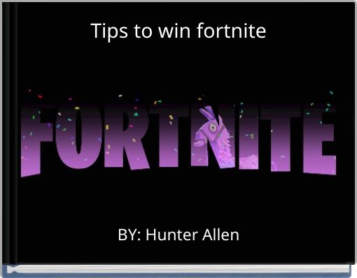 Tips to win fortnite