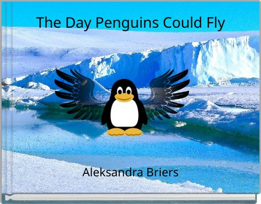 The Day Penguins Could Fly