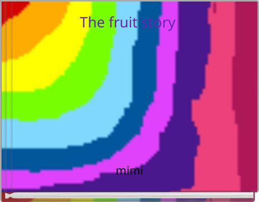 The fruit story