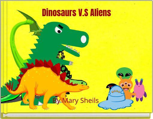 Dinosaurs V.S Aliens