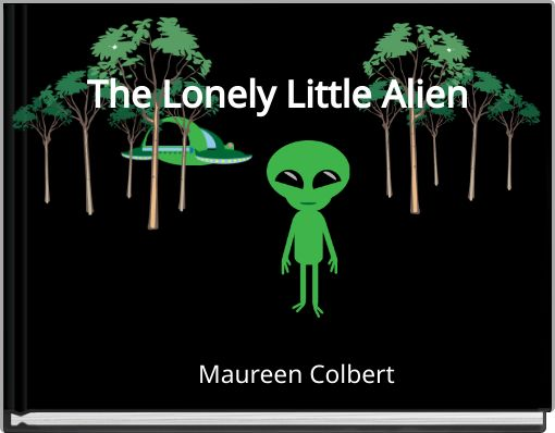 The Lonely Little Alien