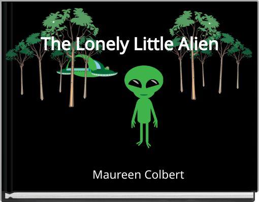 The Lonely Little Alien