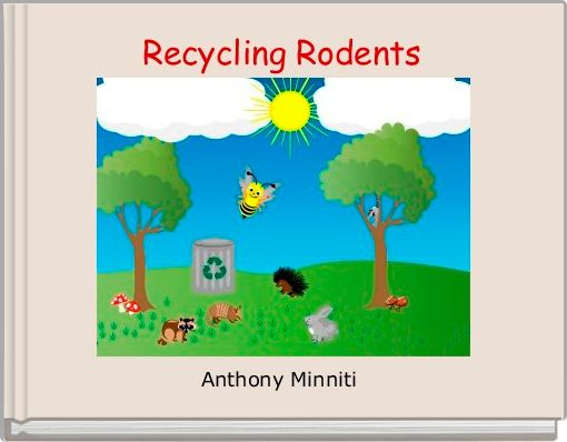 Recycling Rodents