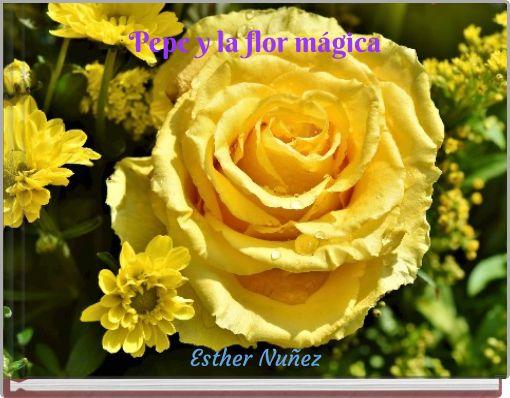 Pepe y la flor mágica