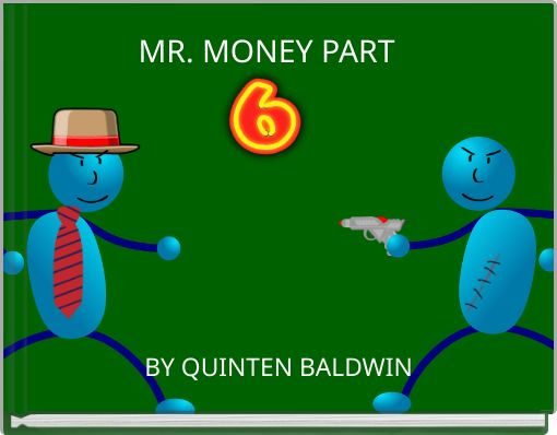 MR. MONEY PART SIX