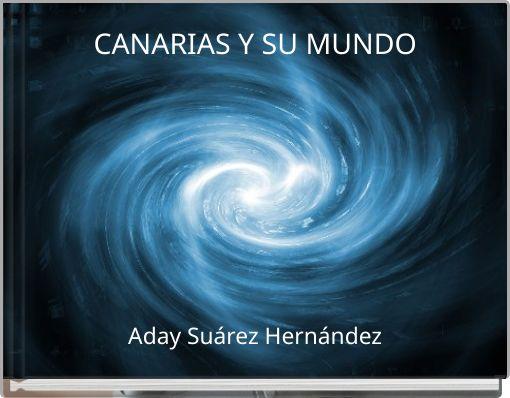 CANARIAS Y SU MUNDO