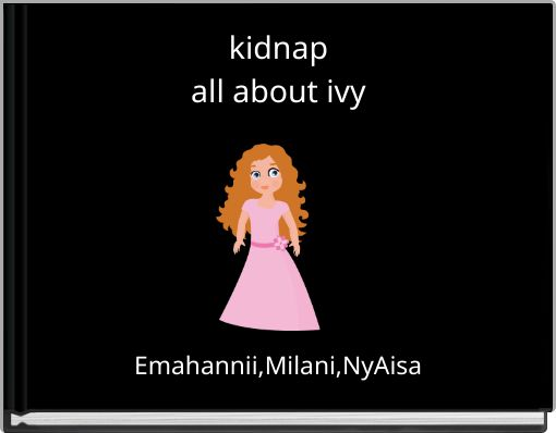 kidnapall about ivy
