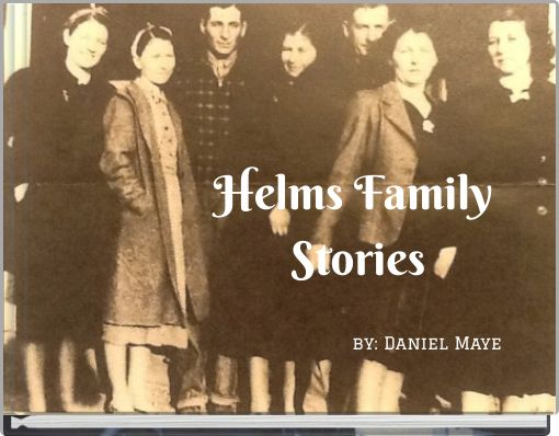 Helms Family Stories