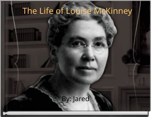 The Life of Louise McKinney